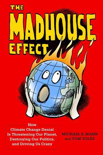 Madhouse Effect by Michael Mann and Tom Toles