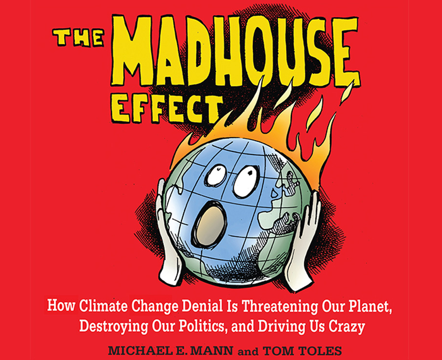 "Tom Toles and Michael Mann book on Climate Change: ""The Madhouse Effect"""