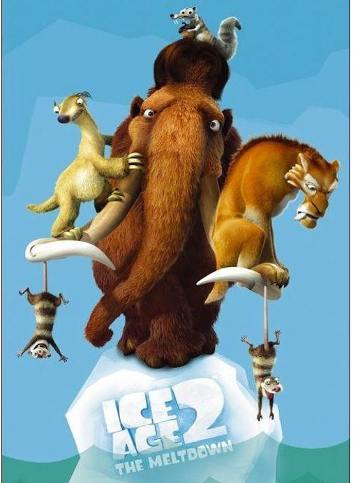 """ice age 2 poster - """"if it's snowing, there can't be global warming!"""""""