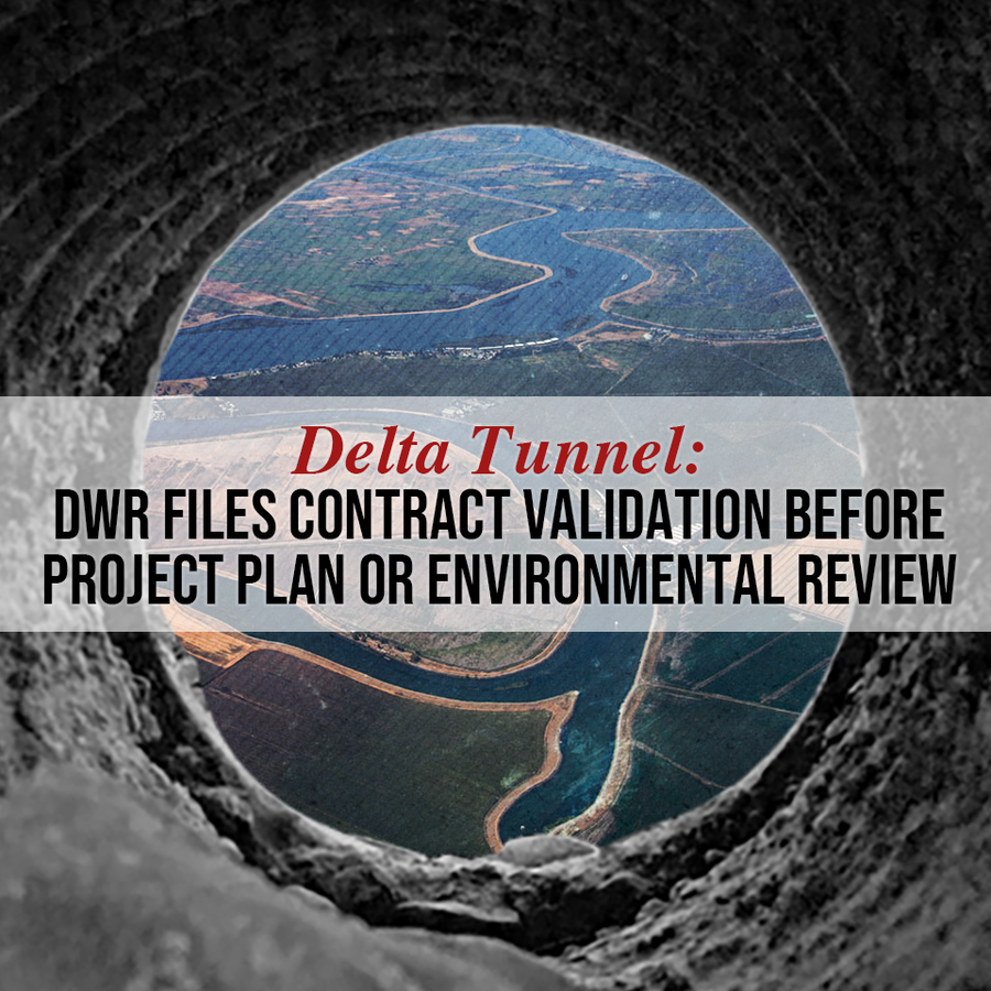 California's Department of Water Resources files contract validation before Delta Tunnel plan or environmental review - Red, Green, and Blue
