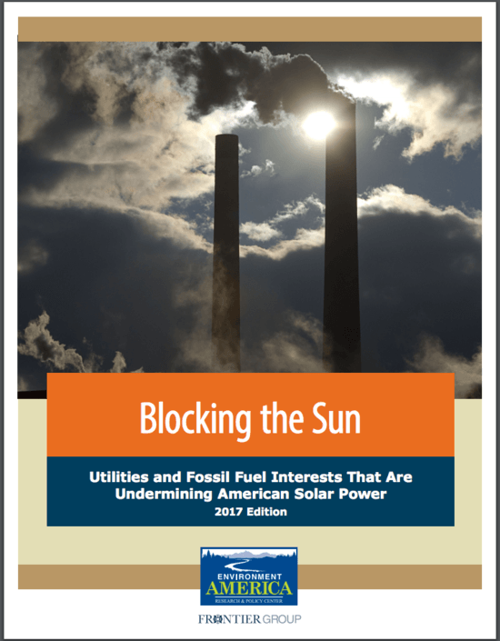 Blocking the Sun—Utilities and Fossil Fuel Interests that Are Undermining American Solar Power